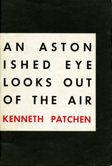 Kenneth Patchen, An Astonished Eye Looks Out of the Air (Waldport, Oregon: Untide Press, [1945]).
