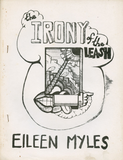 Eileen Myles, The Irony of the Leash (1978). Jim Brodey Books. Cover by Steve Levine.